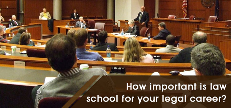How important is law school for your legal career?